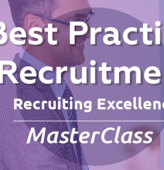 Best Practice Recruitment – Recruiting Excellence MasterClass
