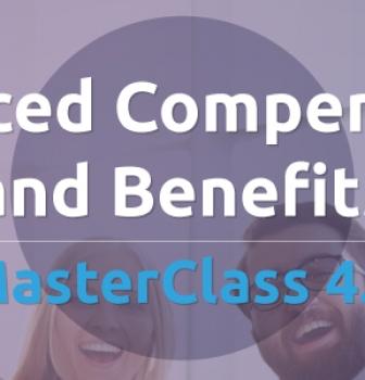 Advanced Compensation and Benefits MasterClass 4.0