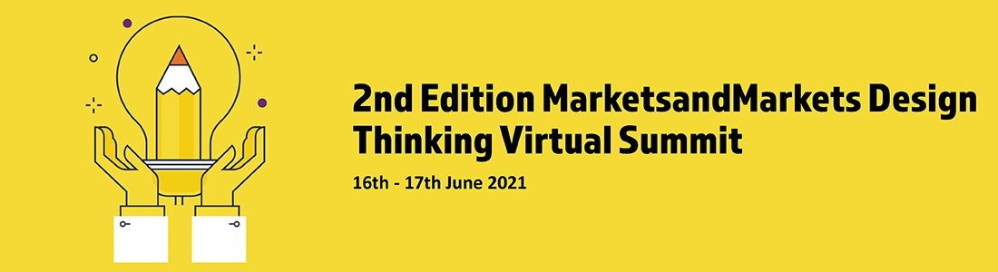 2nd Edition MarketsandMarkets Design Thinking Virtual Summit