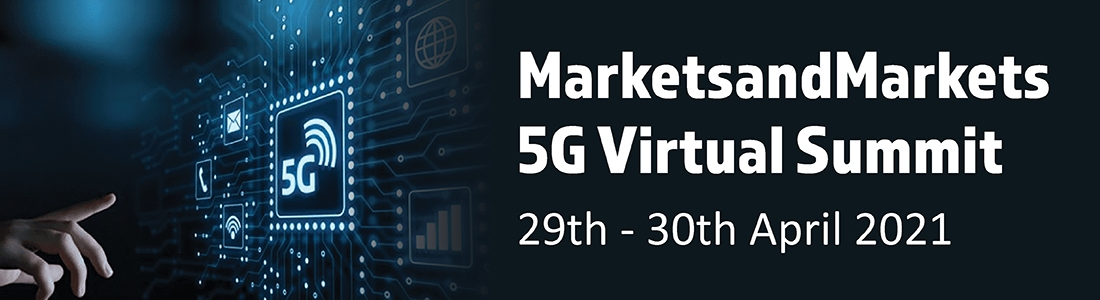 MarketsandMarkets 5G Virtual Summit- UK/US