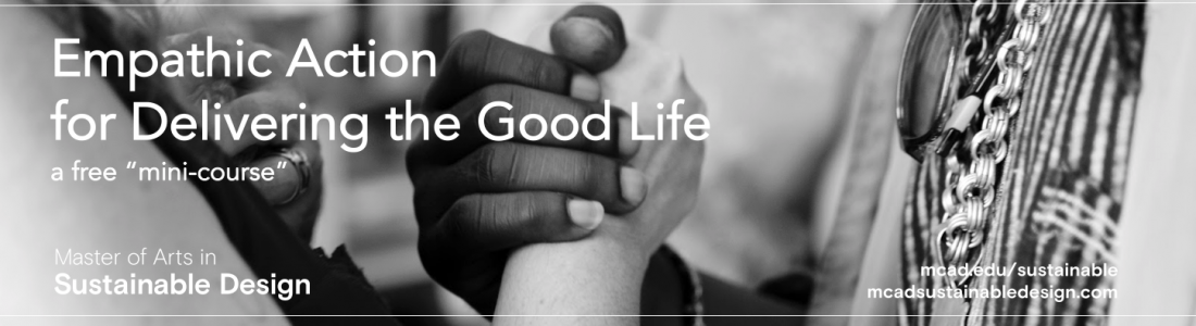 Empathic action for delivering the good life